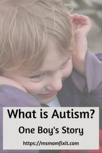 What Is Autism- One Boy's Story