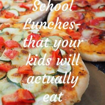 School Lunches (That Your Kids Will Actually Eat)