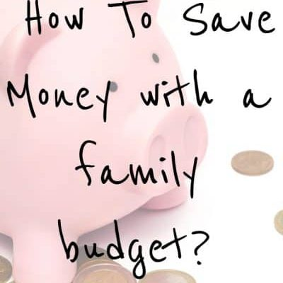 How To Save Money with a Family Budget?