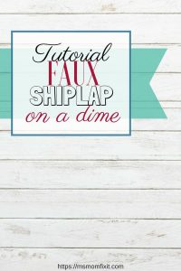 Faux Shiplap Walls- Creating on a Dime