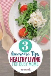 tips for healthy living for busy moms